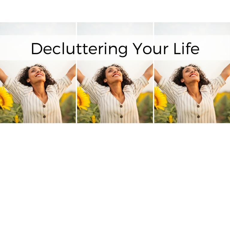 decluttering your life